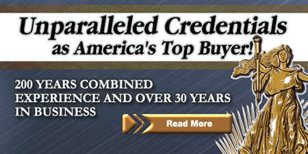 Unparalleled Credentials as America's Top Buyer! 200 Years Combined Experience and Over 30 Years in Business.
