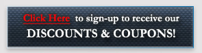 Sign up to receive our Newsletter, Discounts and Coupons